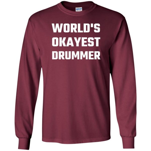 World's Okayest Drummer long sleeve - maroon