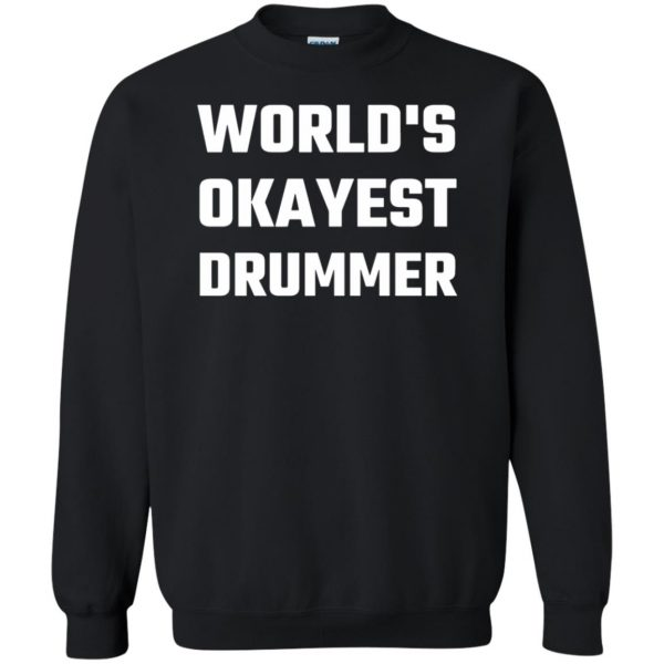 World's Okayest Drummer sweatshirt - black