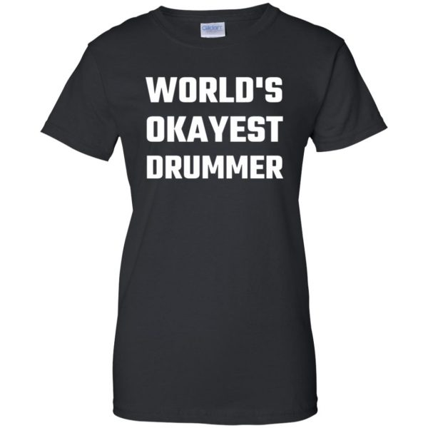 World's Okayest Drummer womens t shirt - lady t shirt - black