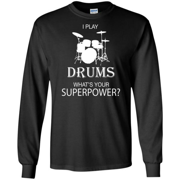I play Drum, what's your superpower? long sleeve - black