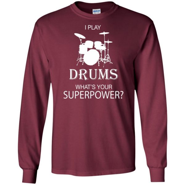 I play Drum, what's your superpower? long sleeve - maroon
