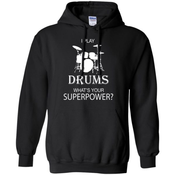 I play Drum, what's your superpower? hoodie - black