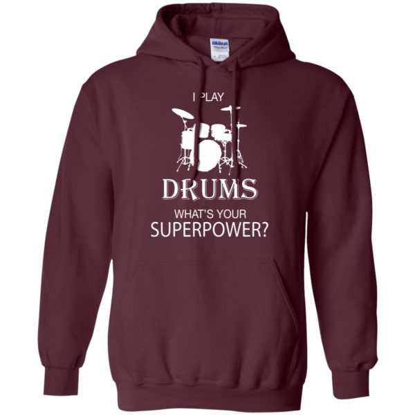 I play Drum, what's your superpower? hoodie - maroon