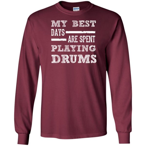My Best Days Are Spent Playing Drums long sleeve - maroon