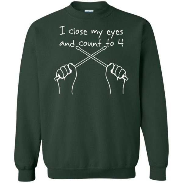 The drummer closes his eyes and counts to four sweatshirt - forest green