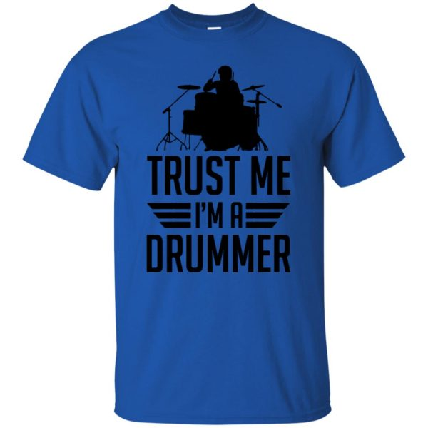 Trust Me I'm A Drummer t shirt - royal blue
