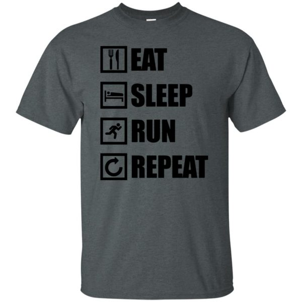 eat sleep run repeat shirt t shirt - dark heather
