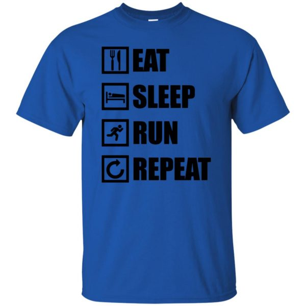 eat sleep run repeat shirt t shirt - royal blue