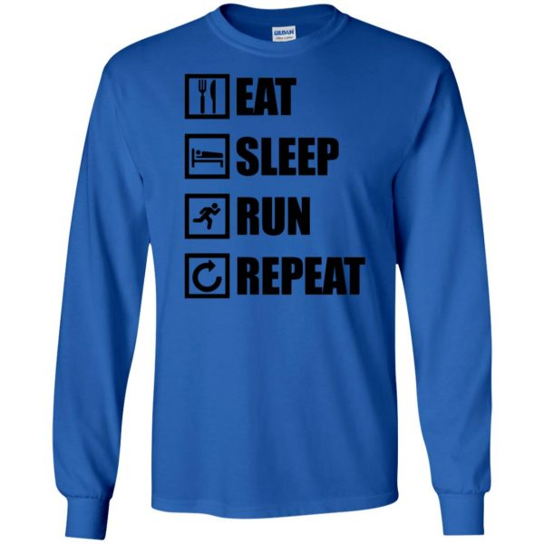 eat sleep run repeat shirt long sleeve - royal blue