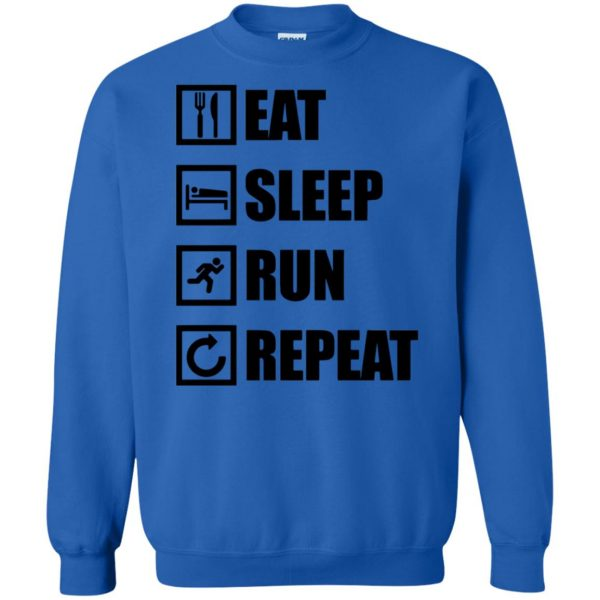 eat sleep run repeat shirt sweatshirt - royal blue