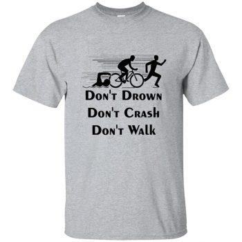 Don't Drown Don't Crash Don't Walk - sport grey