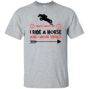 THAT'S WHAT I DO I RIDE A HORSE AND I KNOW THINGS - sport grey