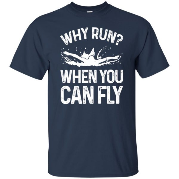 Why you run ? when you can fly ? t shirt - navy blue