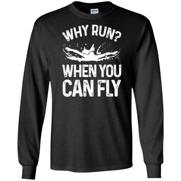 Why you run ? when you can fly ? long sleeve - black