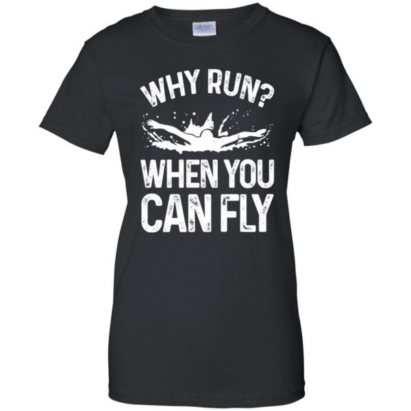 Why you run ? when you can fly ? womens t shirt - lady t shirt - black