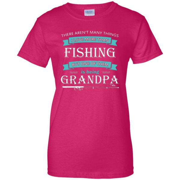 grandpa fishing shirt womens t shirt - lady t shirt - pink heliconia