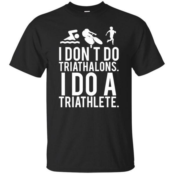 I don't do triathlons I do a triathlete - black