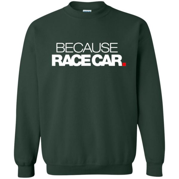 because race car sweatshirt - forest green