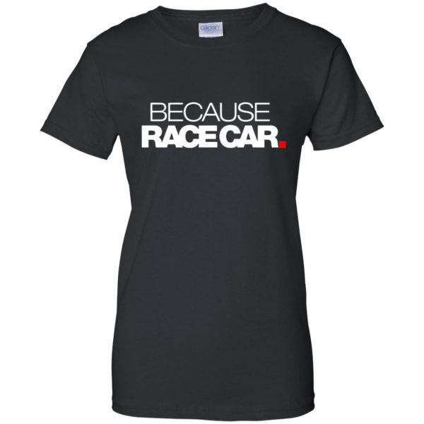 because race car womens t shirt - lady t shirt - black