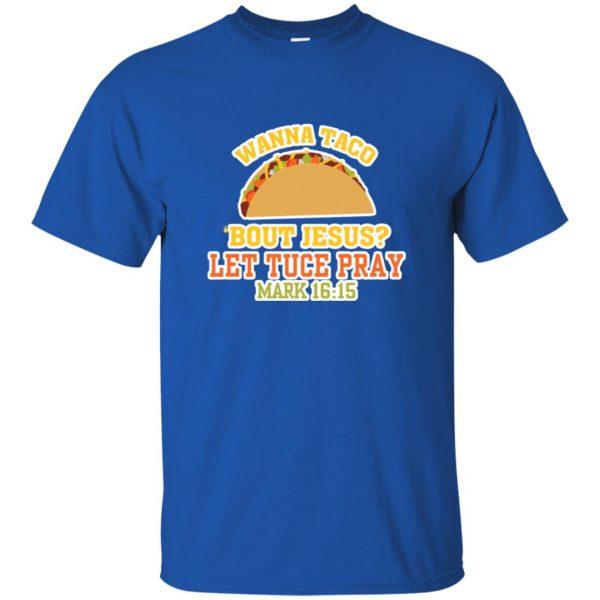 wanna taco bout jesus t shirt - royal blue