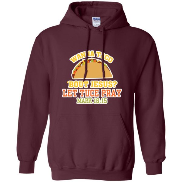 wanna taco bout jesus hoodie - maroon