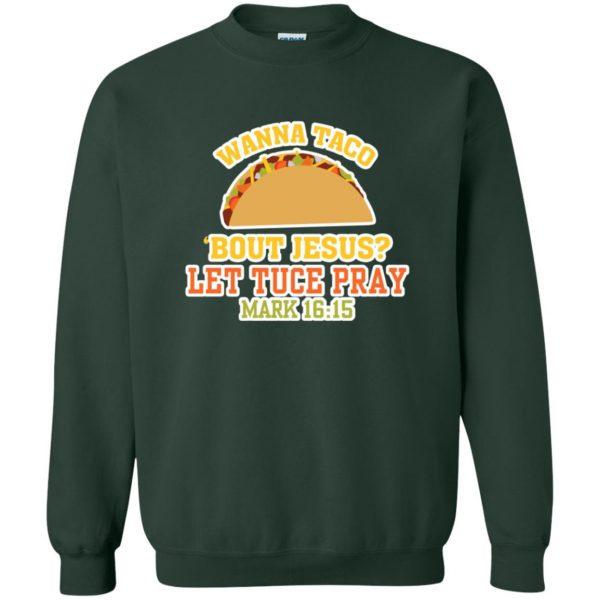 wanna taco bout jesus sweatshirt - forest green