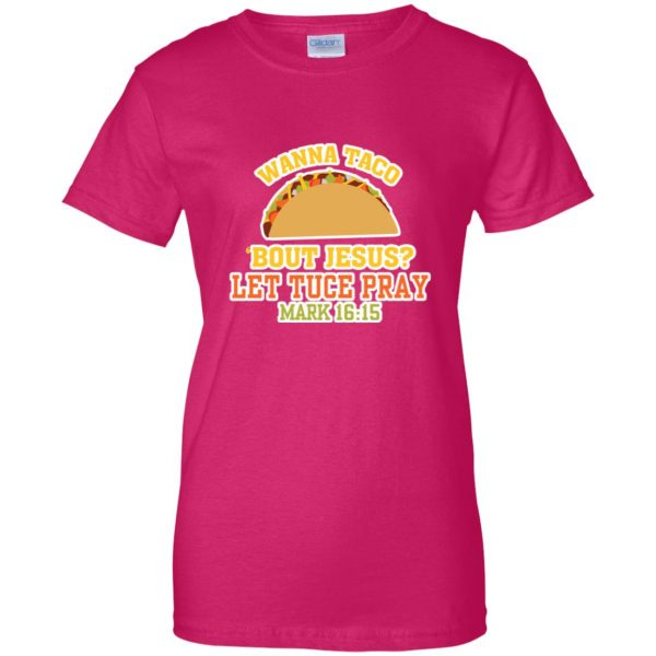 wanna taco bout jesus womens t shirt - lady t shirt - pink heliconia