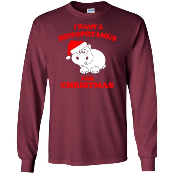 i want a hippopotamus for christmas t shirt long sleeve - maroon