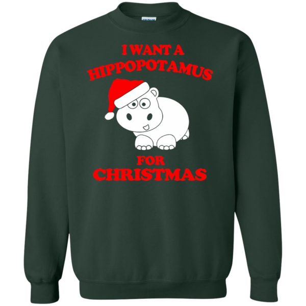 i want a hippopotamus for christmas sweatshirt - forest green