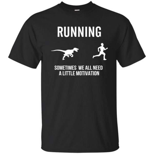 Running Sometimes We All Need A Little Motivation - black