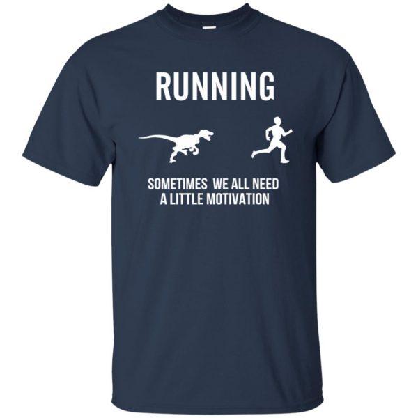 Running Sometimes We All Need A Little Motivation t shirt - navy blue