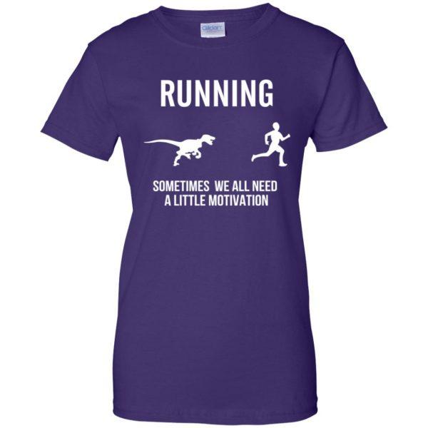 Running Sometimes We All Need A Little Motivation womens t shirt - lady t shirt - purple