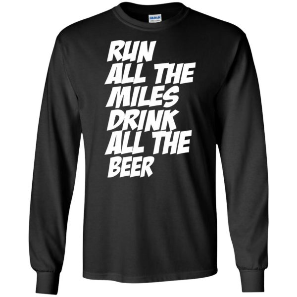 Run All The Miles Drink All The Beer long sleeve - black
