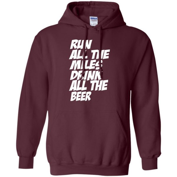 Run All The Miles Drink All The Beer hoodie - maroon