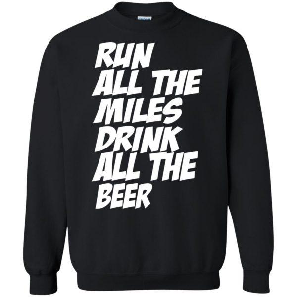Run All The Miles Drink All The Beer sweatshirt - black