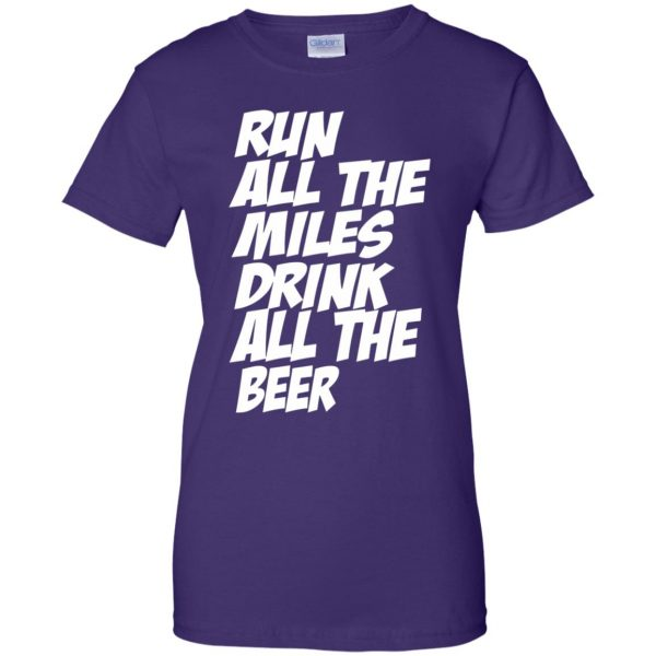 Run All The Miles Drink All The Beer womens t shirt - lady t shirt - purple
