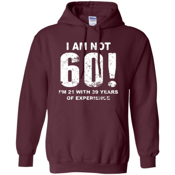 60th birthday tshirt hoodie - maroon