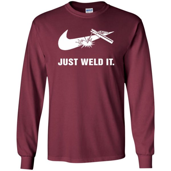 just weld it shirt long sleeve - maroon