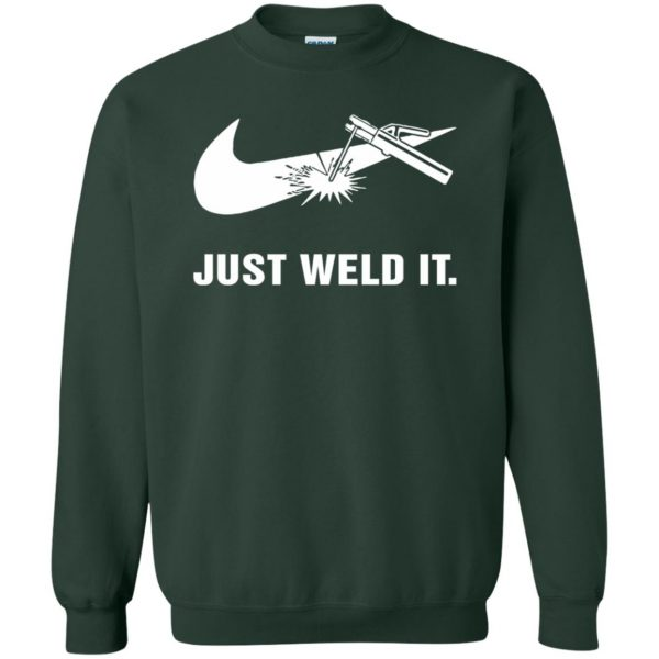 just weld it shirt sweatshirt - forest green