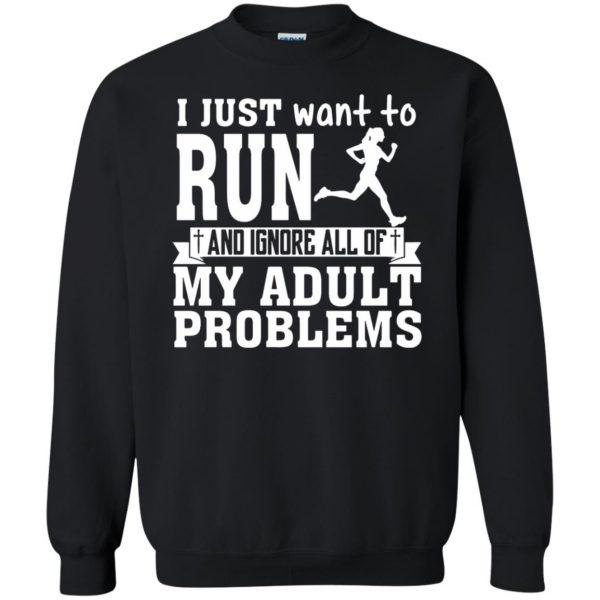 I Just Want To Run sweatshirt - black