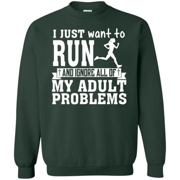 I Just Want To Run sweatshirt - forest green