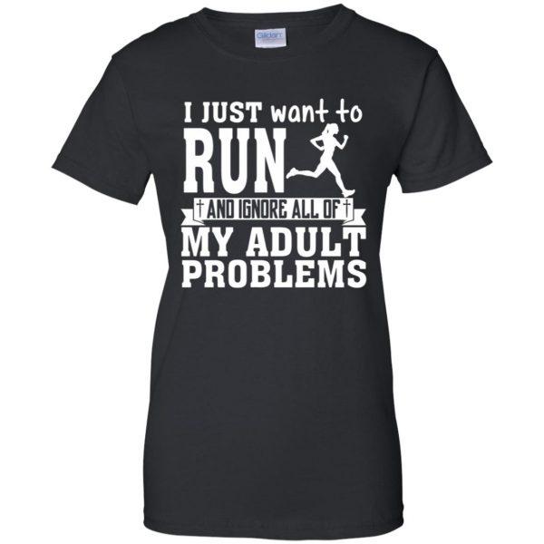 I Just Want To Run womens t shirt - lady t shirt - black