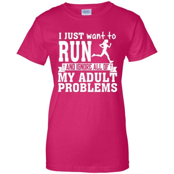I Just Want To Run womens t shirt - lady t shirt - pink heliconia
