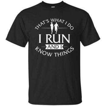 That's What I Do I Run And I Know Things - black