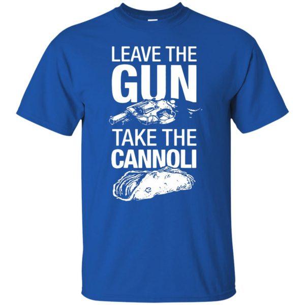 take the gun leave the cannoli t shirt t shirt - royal blue