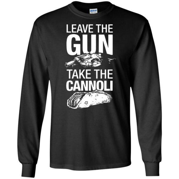 take the gun leave the cannoli t shirt long sleeve - black