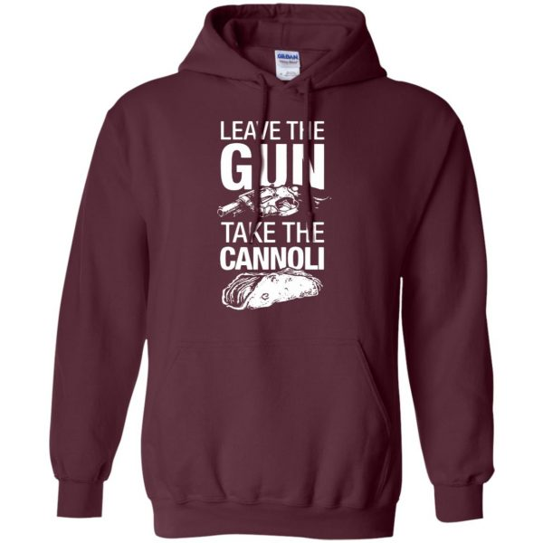 take the gun leave the cannoli t shirt hoodie - maroon