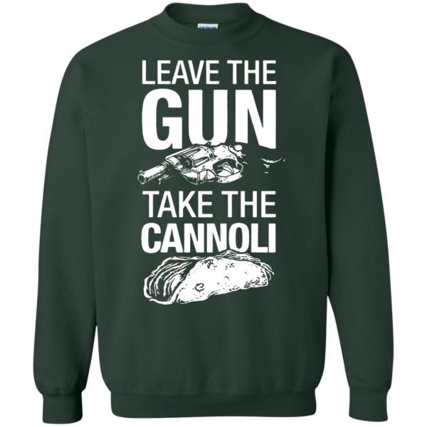 take the gun leave the cannoli sweatshirt - forest green