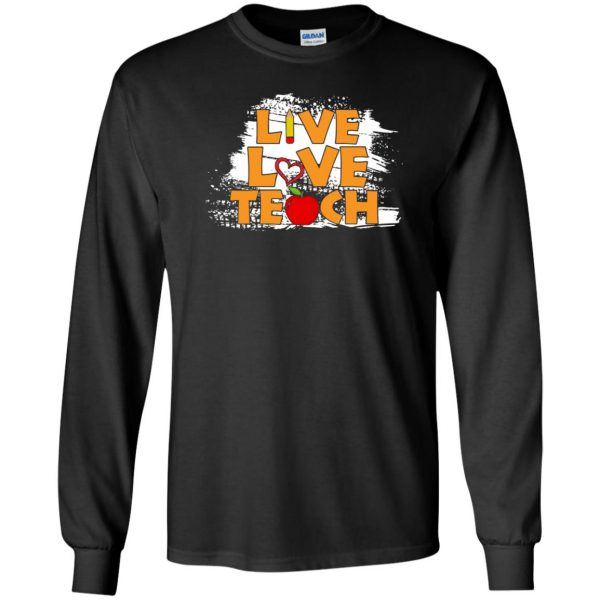 live love teach shirt long sleeve - black