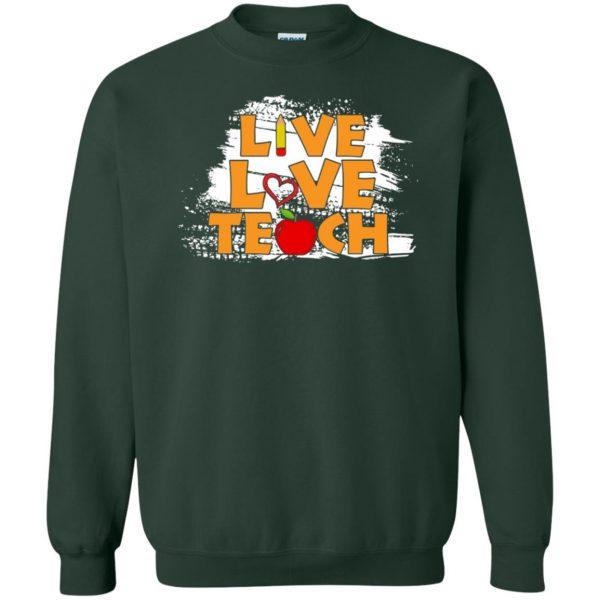 live love teach shirt sweatshirt - forest green